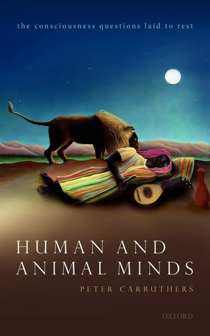 Human And Animal Minds The Consciousness Questions Laid To Rest Book Cover