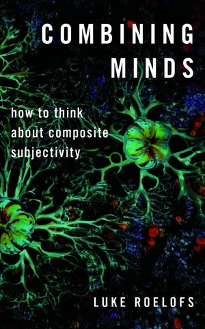 Combining Minds How To Think About Composite Subjectivity Book Cover